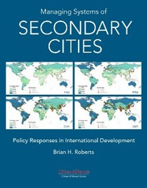 Managing Systems of Secondary Cities - Policy Responses in International Development